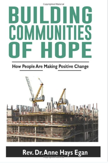Building Communities of Hope by Rev. Dr. Anne Hays Egan Now Available on Amazon